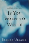 Review: If You Want to Write by Brenda Ueland