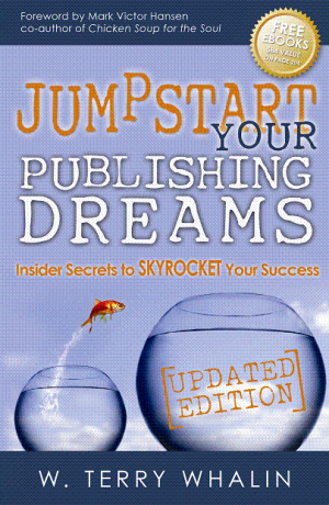 Jumpstart Your Publishing Dreams by Terry Whalin